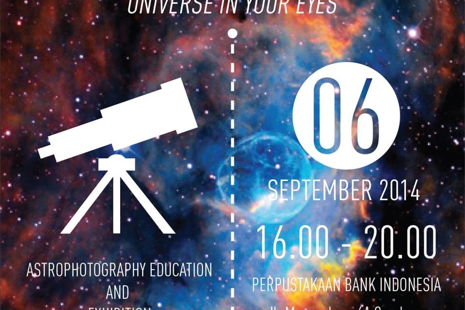 """Pameran Astrofotografi """"Universe in Your Eyes"""""""