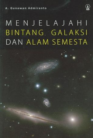 Buku Menjelajahi Bintang, Galaksi dan Alam Semesta karya A Gunawan Admiranto. Sumber : Goodreads.com