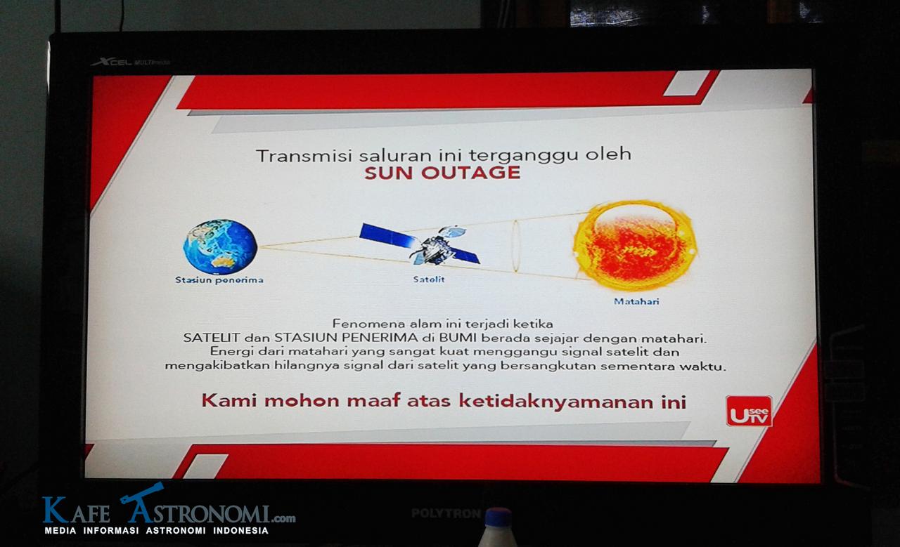 Salah satu saluran televisi menampilkan pemberitahuan bahwa transmisi saluran sedang terganggu oleh Sun Outage. Kredit : KafeAstronomi.com